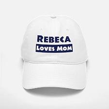 Rebeca Loves Mom Baseball Baseball Cap
