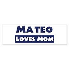 Mateo Loves Mom Bumper Bumper Sticker