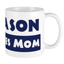 Mason Loves Mom Mug