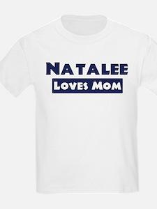 Natalee Loves Mom T-Shirt