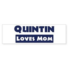 Quintin Loves Mom Bumper Bumper Sticker