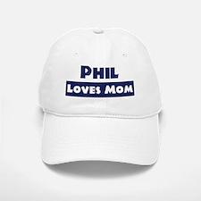 Phil Loves Mom Baseball Baseball Cap