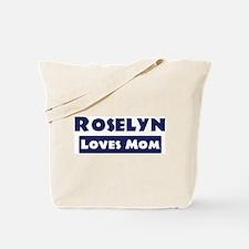 Roselyn Loves Mom Tote Bag