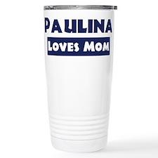 Paulina Loves Mom Travel Mug