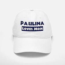 Paulina Loves Mom Baseball Baseball Cap