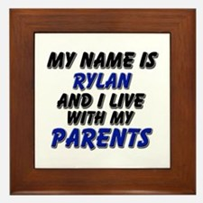 my name is rylan and I live with my parents Framed