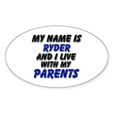 my name is ryder and I live with my parents Sticke