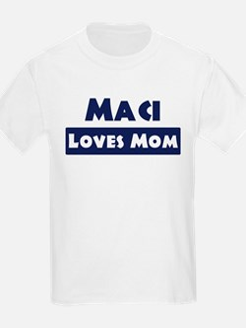 Maci Loves Mom T-Shirt