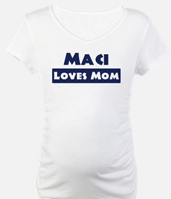 Maci Loves Mom Shirt