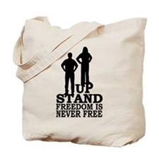 Freedom is Never Free Tote Bag