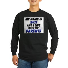 my name is russ and I live with my parents T