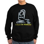 I Don't Do Windows! Sweatshirt (dark)