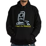 I Don't Do Windows! Hoodie (dark)