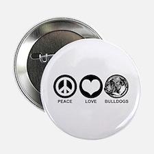"""Peace Love Bulldogs 2.25"""" Button"""