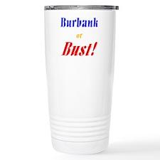 Burbank or Bust! Travel Mug