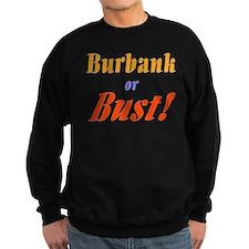 Burbank or Bust! Sweatshirt