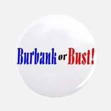 "Burbank or Bust! 3.5"" Button (100 pack)"