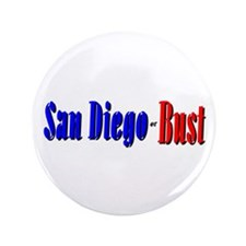 "San Diego or Bust! 3.5"" Button"