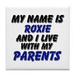 my name is roxie and I live with my parents Tile C