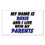 my name is roxie and I live with my parents Sticke