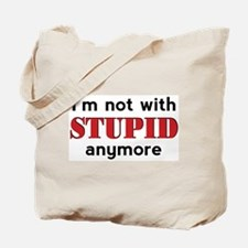Not With Stupid - Tote Bag