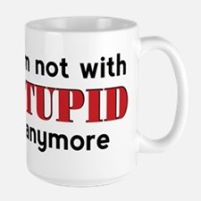 Not With Stupid - Ceramic Mugs