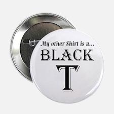 "Black T! 2.25"" Button (10 pack)"