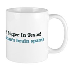 Bigger in Texas Mug
