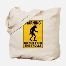 Do Not Feed the Trolls Tote Bag