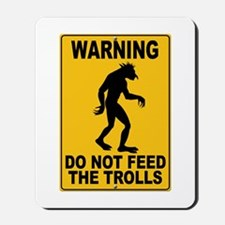 Do Not Feed the Trolls Mousepad