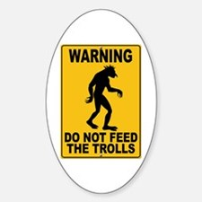 Do Not Feed the Trolls Oval Decal