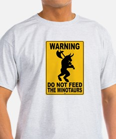 Do Not Feed the Minotaurs T-Shirt