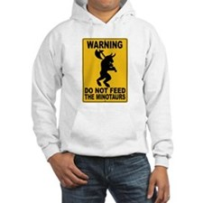 Do Not Feed the Minotaurs Hoodie