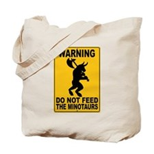 Do Not Feed the Minotaurs Tote Bag