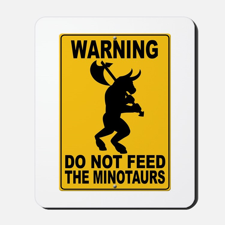 Do Not Feed the Minotaurs Mousepad