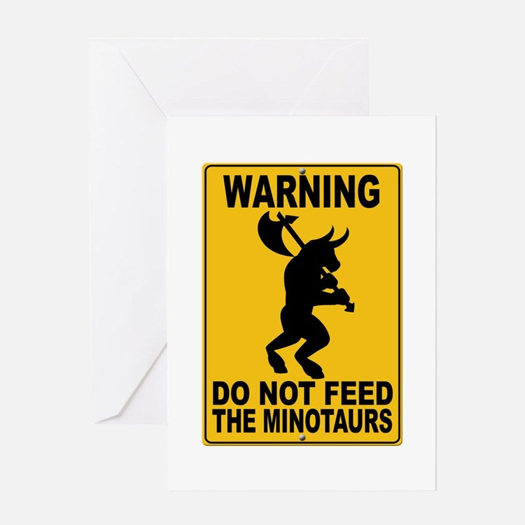 Do Not Feed the Minotaurs Greeting Card