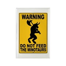 Do Not Feed the Minotaurs Rectangle Magnet