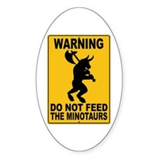 Do Not Feed the Minotaurs Oval Decal