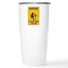 Do Not Feed the DM Travel Mug