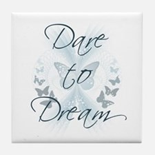 Dare to Dream Tile Coaster