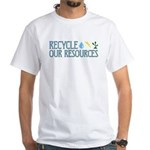 Recycle Our Resources White T-Shirt