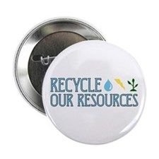 """Recycle Our Resources 2.25"""" Button"""