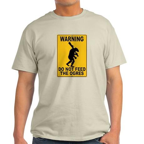 Do Not Feed the Ogres Light T-Shirt