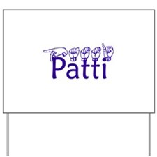 Patti Yard Sign