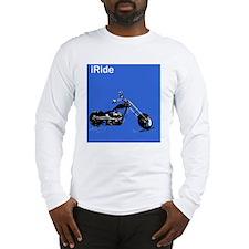 I Ride Long Sleeve T-Shirt