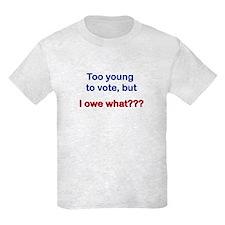 I Owe What??? T-Shirt