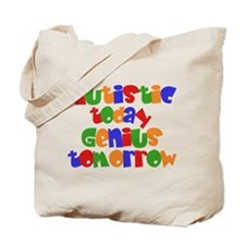 Autistic Today Tote Bag