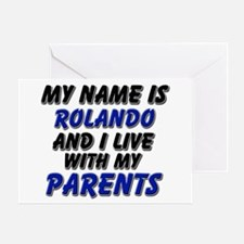 my name is rolando and I live with my parents Gree