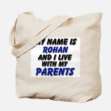my name is rohan and I live with my parents Tote B