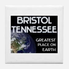 bristol tennessee - greatest place on earth Tile C
